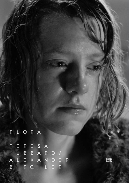 Teresa Hubbard / Alexander Birchler: Flora