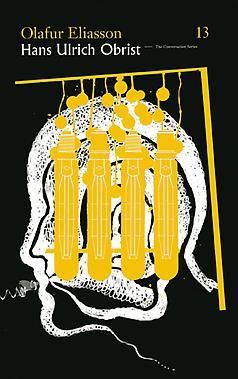 Olafur Eliasson & Hans Ulrich Obrist: The Conversa...