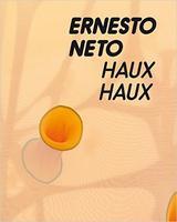 Ernesto Neto: HAUX HAUX