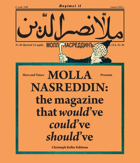 Molla Nasreddin : the magazine that would'...