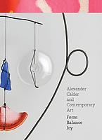 Alexander Calder and Contemporary Art: Form Balanc...