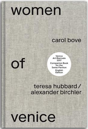 Teresa Hubbard / Alexander Birchler: WOMEN OF VENI...