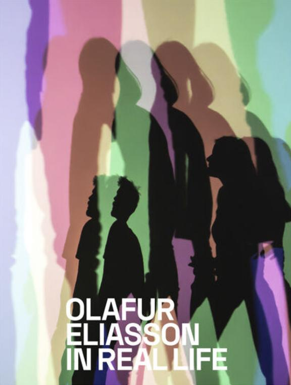 Olafur Eliasson: In Real Life