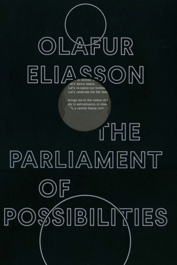 Olafur Eliasson The Parliament of Possibilities