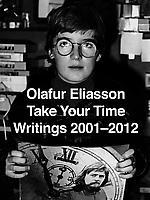 Olafur Eliasson: TYT (Take Your Time) Vol. 4: Writ...